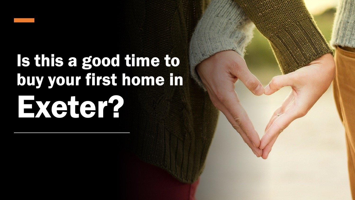 Is This a Good Time to Buy Your First Home in Exeter?
