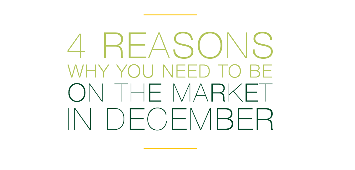 4 reasons why you need to be on the market in December